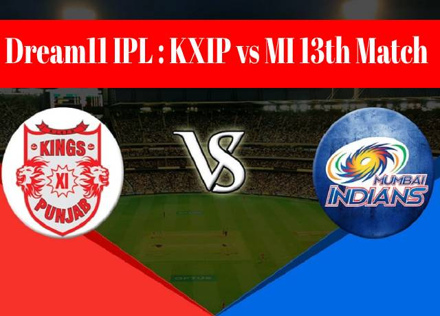 Dream11 IPL : KXIP vs MI 13th match live streaming & score