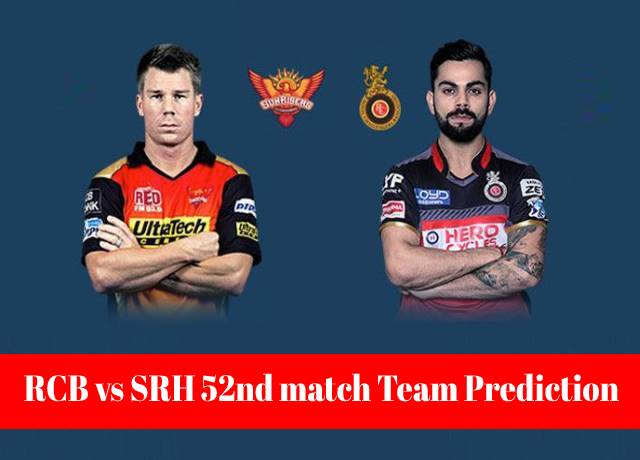 RCB vs SRH 52nd match Team Prediction