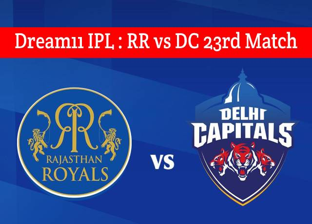 Dream11 IPL : RR vs DC 23rd match live streaming & score