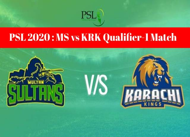 PSL 2020 : MS vs KRK Qualifier-1 match live streaming