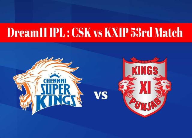 Dream11 IPL : CSK vs KXIP 53rd match live streaming & score