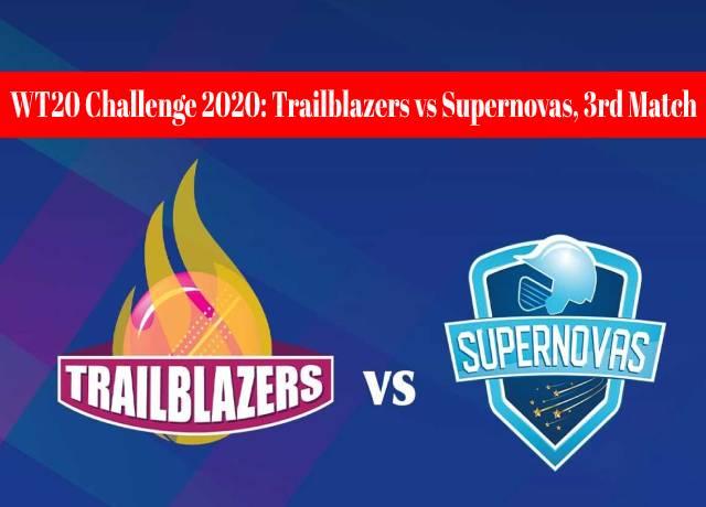 Women's T20 Challenge 2020: Trailblazers vs Supernovas, 3rd match live streaming