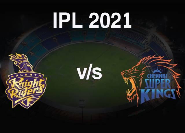 VIVO IPL 2021 : KKR vs CSK 15th Match live streaming & score