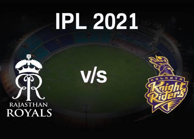 VIVO IPL 2021 : RR vs KKR 18th Match live streaming & score