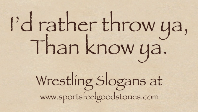 wrestling slogans and sayings