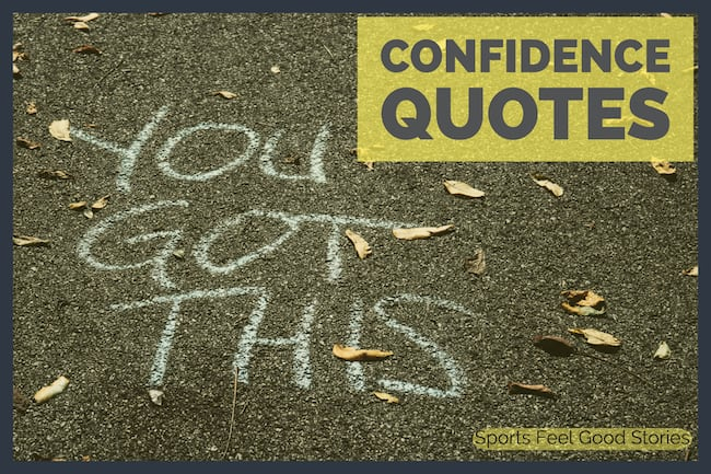 Confidence Quotes To Build Your Trust  Sports Feel Good Stories