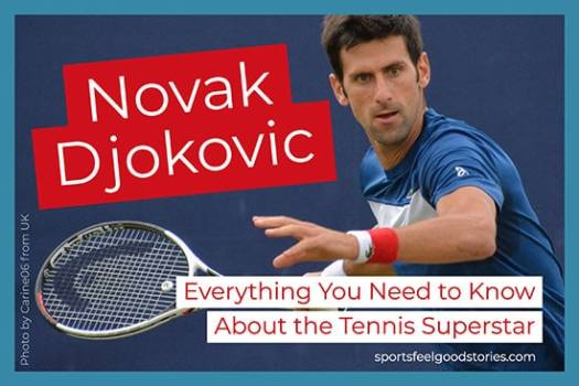 Novak Djokovic: Everything You Need to Know About the ...