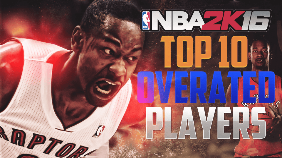 NBA 2K16 Top 10 Most Overrated Players