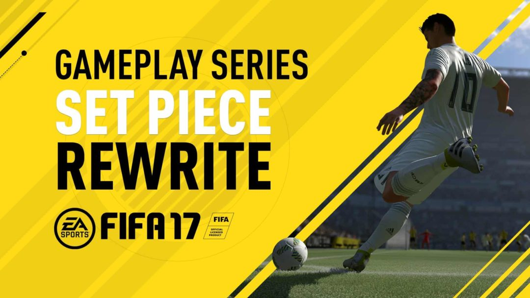 fifa 17 set piece rewrite