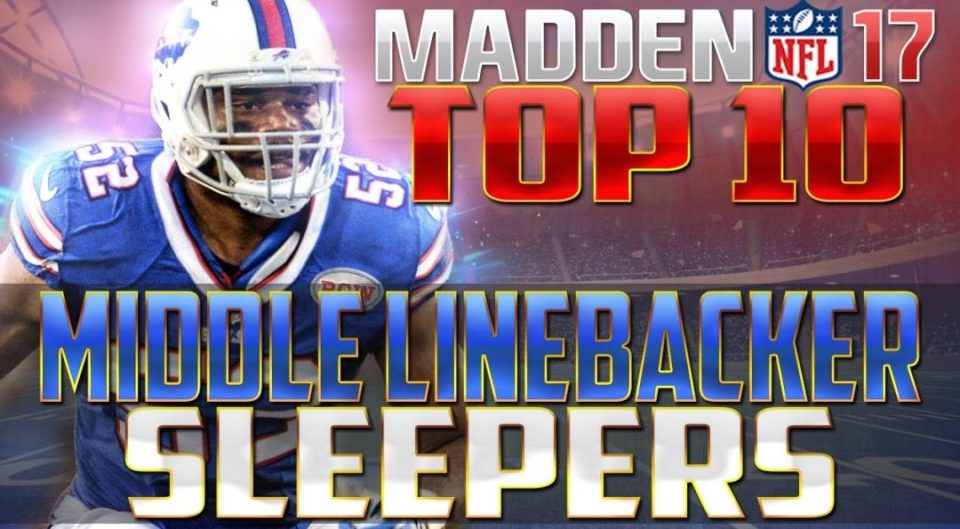 Madden NFL 17 Top 10 Sleeper Middle Linebackers