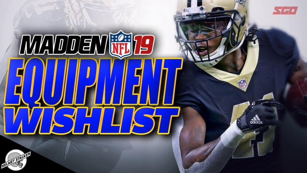 Madden NFL 19 Equipment Wishlist Sports Gamers Online