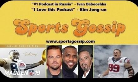 Checkout SportsGossip.com's Latest Podcast — Episode #36