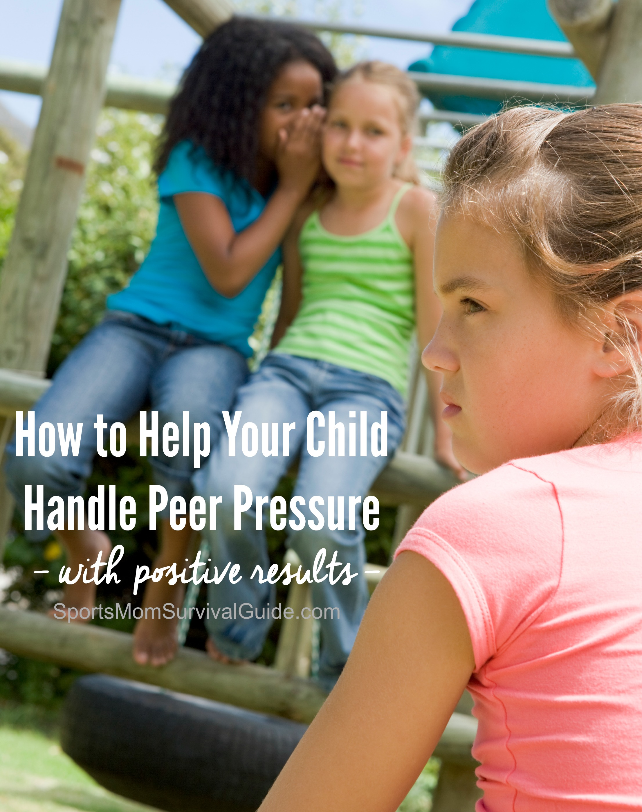How To Help Your Child Handle Peer Pressure With Positive