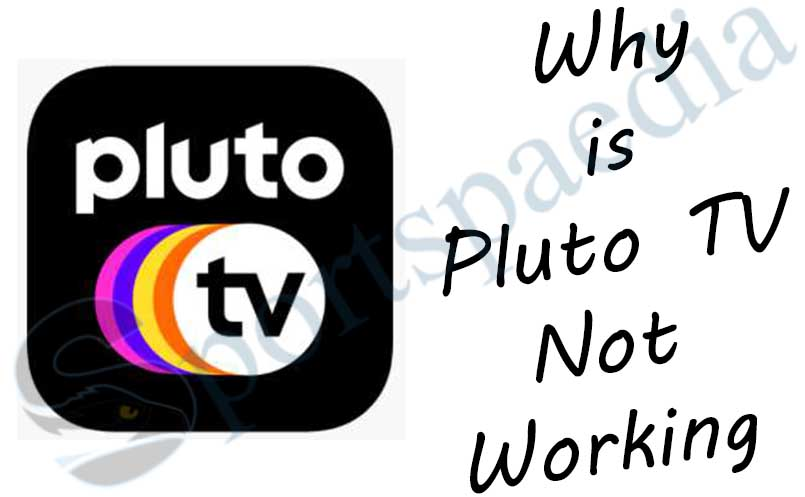 Why is Pluto TV Not Working?