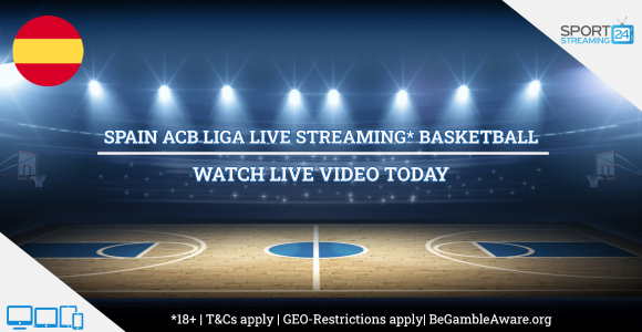 ACB Lega Endesa Spain Live Streaming basketball online video