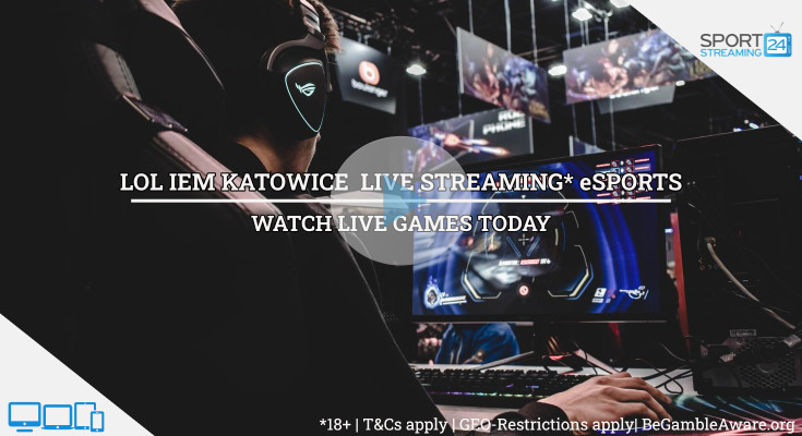 LOL IEM Katowice Live Streaming video online free twitch video