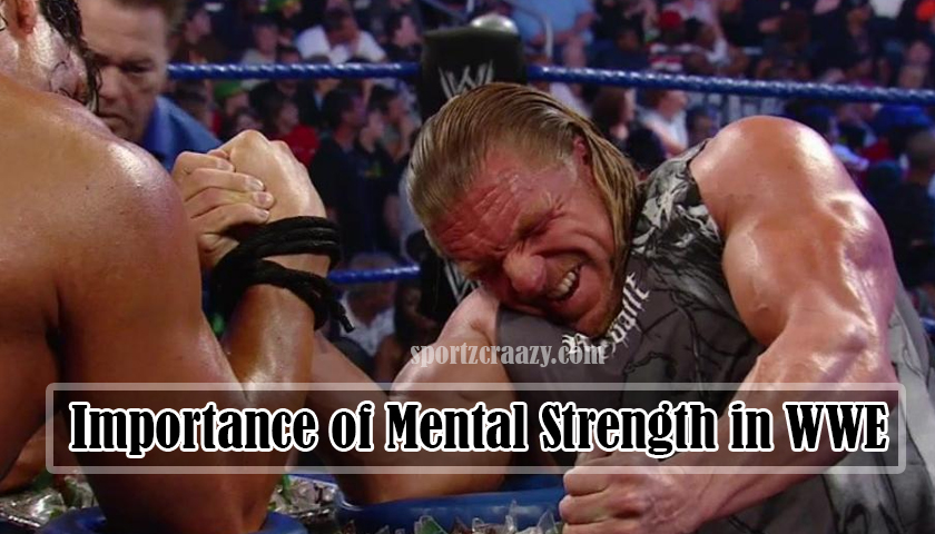 Importance of Mental Strength in WWE