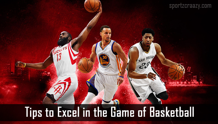 Tips to Excel in the Game of Basketball