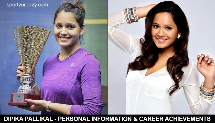Dipika Pallikal - Personal Information & Career Achievements