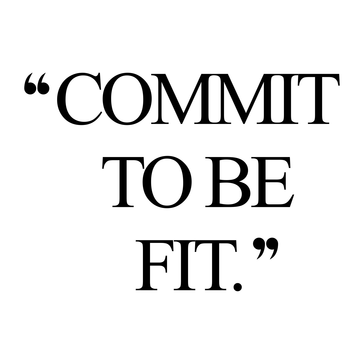 Commit Fitness Inspiration Quote