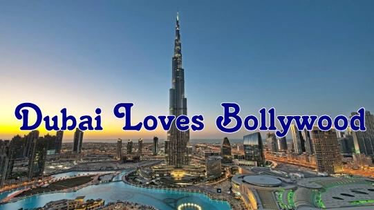 Dubai Loves Bollywood