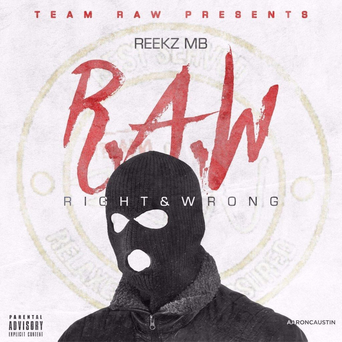 [Stream] Reekz MB - R.A.W (Right & Wrong)