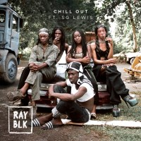 [Watch] Ray Blk - Chill Out ft. SG Lewis [Music Video]