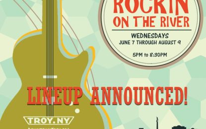 Troy BID announces Rockin on the River schedule for 2017