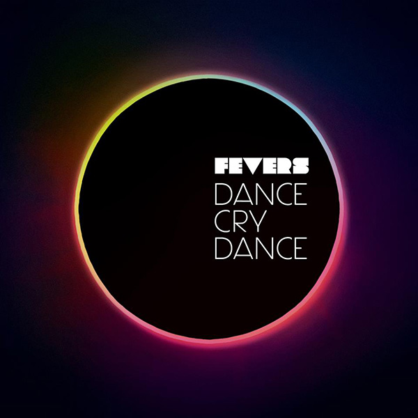 Fevers - Dance Cry Dance