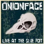 Primal Rock & Roll - Onionface : Live At The Glue Pot
