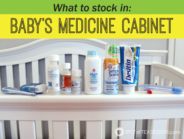 What to stock in a #baby's medicine cabinet and how we used it. #babyregistery Note: NOT medical advice just suggested products we liked   spotofteadesigns.com
