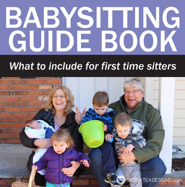Babysitting guide book - what to include for first time sitters | spotofteadesigns.com