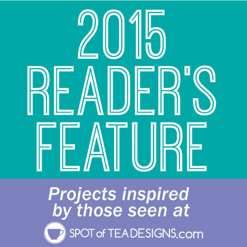 2015 spotofteadesigns.com reader's feature
