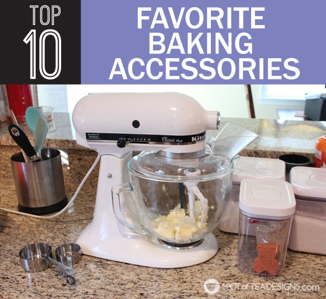 Top 10 Favorite #Baking Accessories. #wedding #registry help! | spotofteadesigns.com