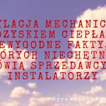 Wentylacja Mechaniczna z Odzyskiem Ciepła – Rzeczywista Sprawność – Niewygodne Fakty O Których Nie Mówią Sprzedawcy !