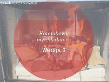 Kominkowy Przekładaniec Wersja 3 (trzecia).