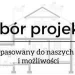 Budowa domu – wybór projektu czyli dom dopasowany do naszych potrzeb i możliwości