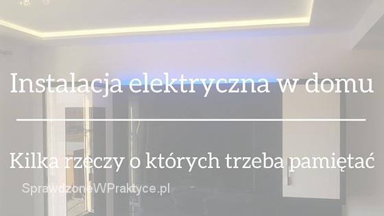 Instalacja elektryczna w domu jednorodzinnym O czym należy pamiętać i na czy   # Kuchenka Elektryczna Oplaty Za Prąd