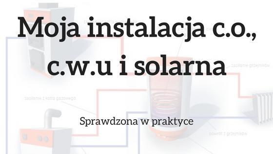 moja-instalacja-c-o-c-w-u-i-solarna