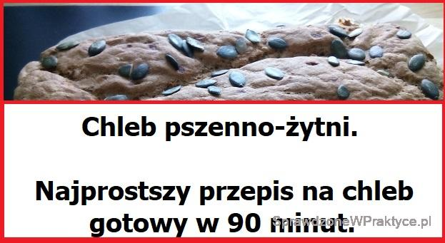 Chleb pszenno-żytni w 90 minut