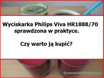 Wyciskarka Philips Viva HR1888/70 sprawdzona w praktyce. Warto kupić czy nie warto?