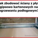 Ścianki działowe na ogrzewaniu podłogowym – jak je zbudować i nie popsuć instalacji C.O.?