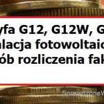 Fotowoltaika, taryfa G12, G12W, G13 i sposób rozliczania energii przez ZE.