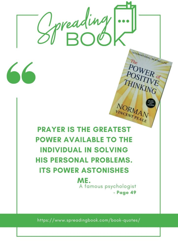 Prayer is the greatest power available to the individual in solving his personal problems. Its power astonishes me.