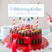 13 Geburtstagskuchen fr kleine und groe Geburtstagskinder