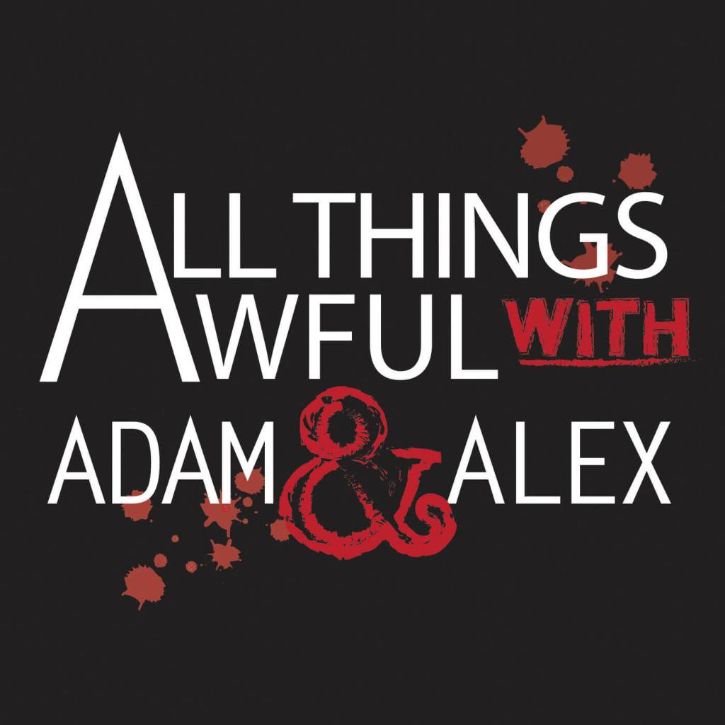 All Things Awful Podcast Artwork