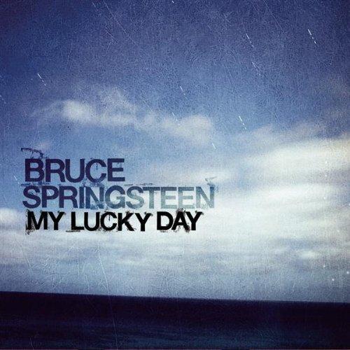 Bruce Springsteen Lyrics MY LUCKY DAY Album version