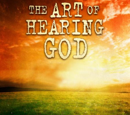 The Art of Hearing God- February 2nd-4th 2018