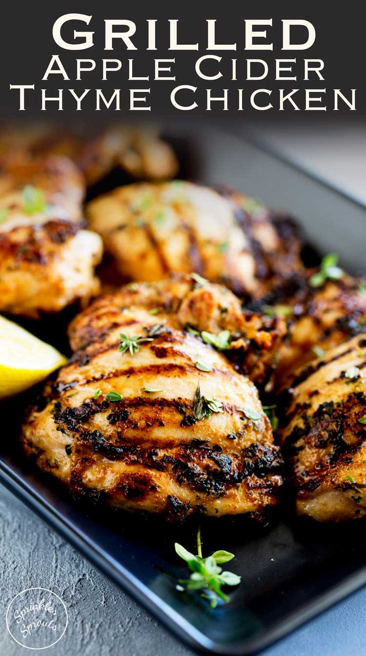 This Grilled Apple Cider Thyme Chicken is juicy and full of flavour, slightly sweet from the cider but with a wonderful floral note and savoury grilled flavour. From Sprinkles and Sprouts