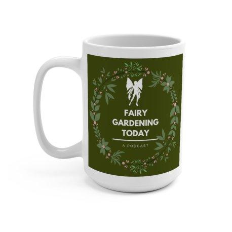 Fairy Gardening Today Podcast Mug2